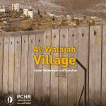 PCHR Issues Special Report about al-Walajah Village