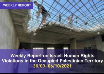 Weekly Report on Israeli Human Rights Violations in the Occupied Palestinian Territory (30 September – 6 October 2021)